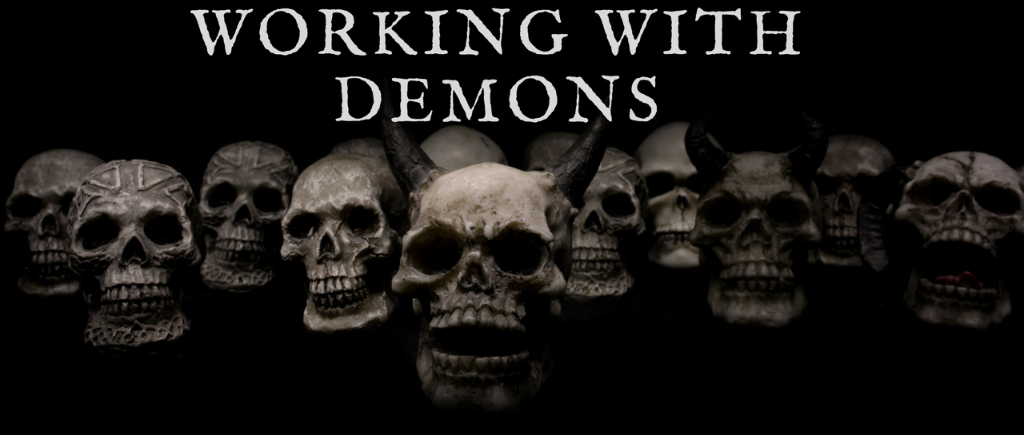 working with demons